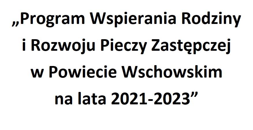 """Konsultacje społeczne projektu """"Programu Wspierania Rodziny i Rozwoju Pieczy Zastępczej w Powiecie Wschowskim na lata 2021-2023"""""""