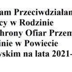 """Konsultacje społeczne projektu """"Programu Przeciwdziałania Przemocy w Rodzinie oraz Ochrony Ofiar Przemocy w Rodzinie w Powiecie Wschowskim na lata 2021-2024"""""""